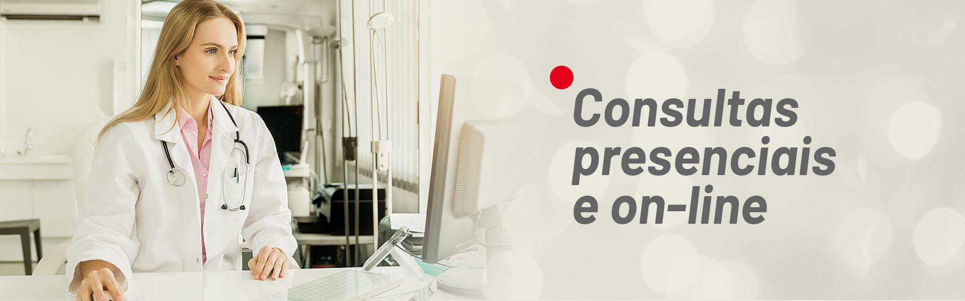 Consultas presenciais e on-line